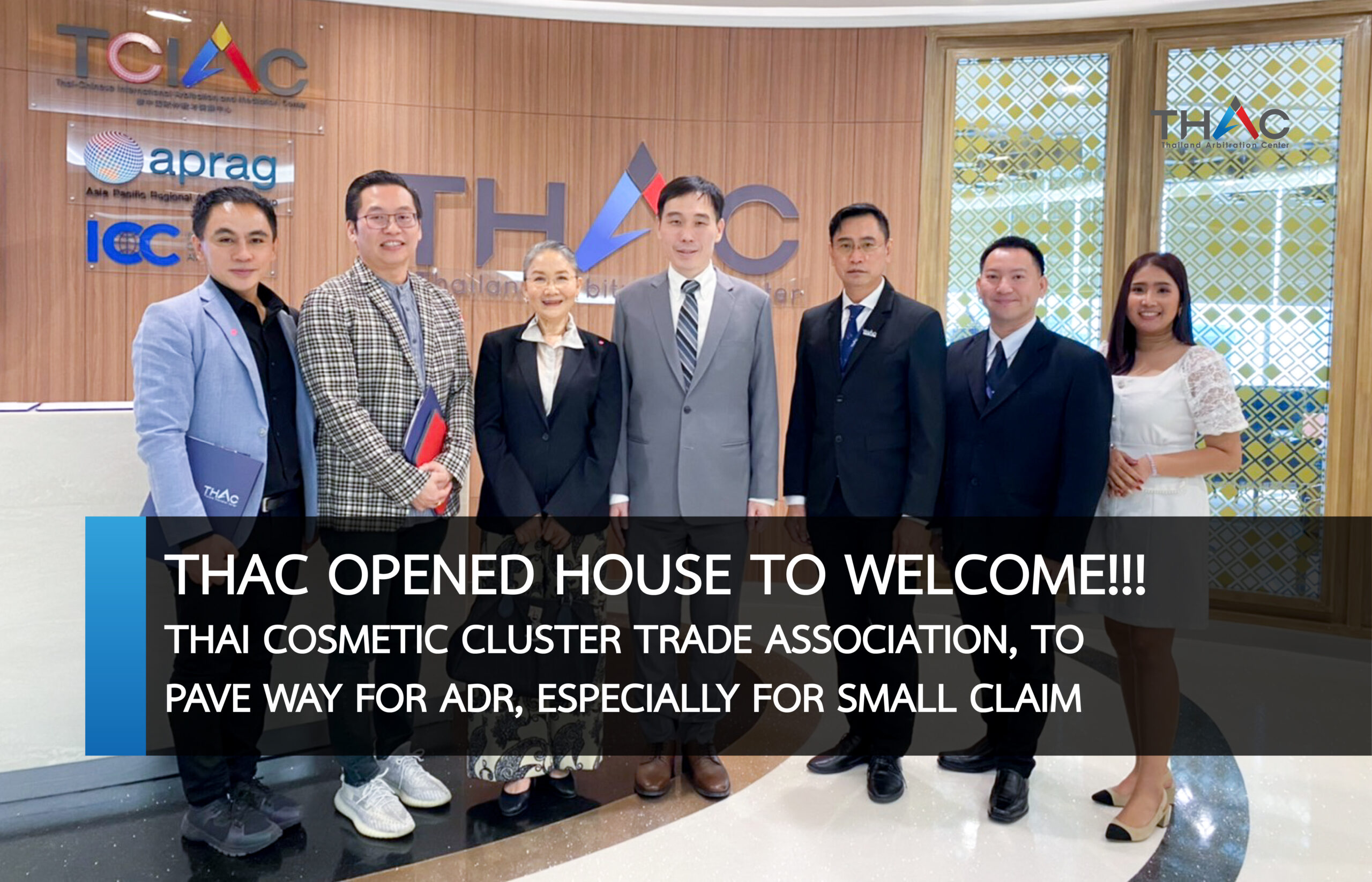 THAC OPENED HOUSE TO WELCOME!!! THAI COSMETIC CLUSTER TRADE ASSOCIATION, TO PAVE WAY FOR ADR, ESPECIALLY FOR SMALL CLAIM
